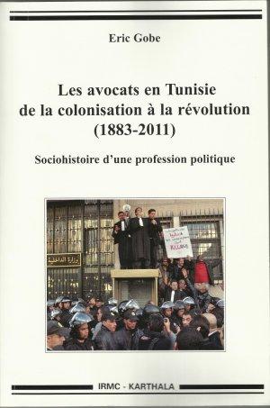 """""""المحامون في تونس من الاستعمار حتى الثورة (١٨٨٣-٢٠١١)"""" لإيريك غوب (IRMC-Karthala، ٢٠١٣)"""